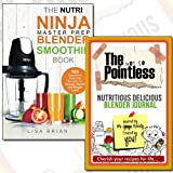 Nutri Ninja Master Prep Blender Smoothie Book Journal and Book Collection - 101 Superfood Smoothie Recipes For Better Health, Energy and Weight Loss!: Volume 1, The not so Pointless Nutritious Delicious Blender 2 Books Bundle