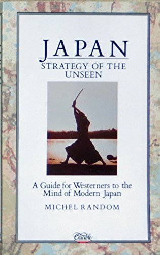 Japan: Strategy of the Unseen by Michel Random (1988-08-02)