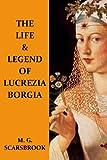 The Life & Legend Of Lucrezia Borgia