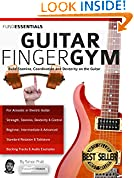#7: The Guitar Finger-Gym: Build Stamina, Coordination, Dexterity and Speed on the Guitar