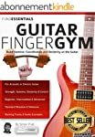 The Guitar Finger-Gym: Build Stamina,...