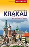 Reiseführer Krakau: Mit Tarnów, Wieliczka, Zakopane, Ojców-Nationalpark und Auschwitz (Trescher-Reihe Reisen) - Joanna Walas-Klute, Thorsten Klute