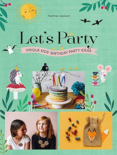 Let's Party: Unique Kids' Birthday Party Ideas (Partys Ideen Für Dekorationen)