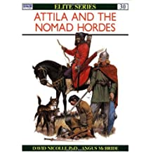 Attila and the Nomad Hordes (Elite) 1990 no other dates edition by Nicolle, David (1990) Paperback