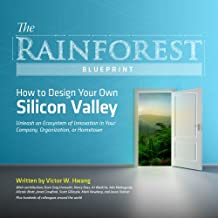 The Rainforest Blueprint: How to Design Your Own Silicon Valley | Unleash an Ecosystem of Innovation in Your Company, Organization, or Hometown (English Edition)