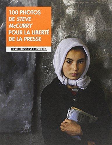 100 photos de Steve Mccurry pour la liberté de la presse by Christophe Deloire (2012-09-13)