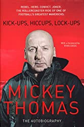 Kickups, Hiccups, Lockups: The Autobiography