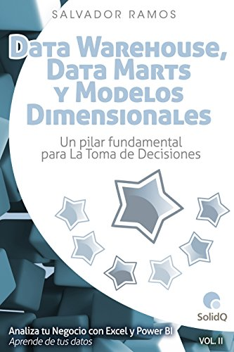 Data Marts y  Modelos Dimensionales: Un pilar fundamental para la toma de decisiones (Analiza tu Negocio con Excel y Power BI nº 2)