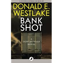 Bank Shot: The Dortmunder Novels: Volume 2