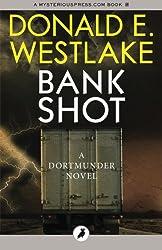 Bank Shot: The Dortmunder Novels: Volume 2