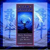 Zen Wisdom: Daily Teachings from the Zen Masters by Timothy Freke (2000-05-01)