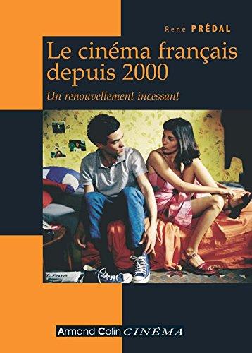 Le cinma franais depuis 2000 - Un renouvellement incessant