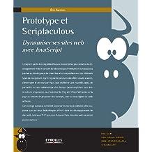 Prototype et Scriptaculous - Dynamiser ses sites web avec JavaScript