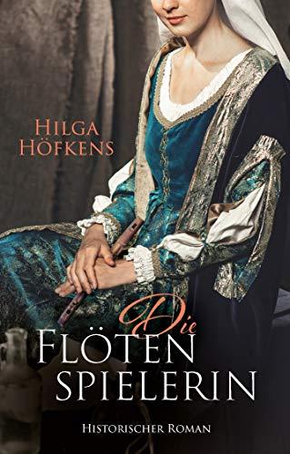 Die Flötenspielerin: Historischer Roman