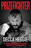 Prizefighter: The Searing Autobiography of Britains Bare Knuckle Boxing Champion