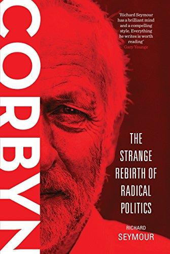 Corbyn: The Strange Rebirth of Radical Politics por Richard Seymour