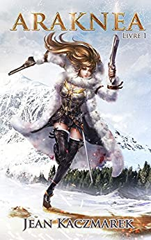 Araknea - Livre 1 par [Kaczmarek, Jean]