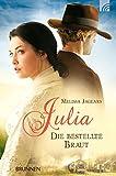 'Julia - die bestellte Braut' von Melissa Jagears