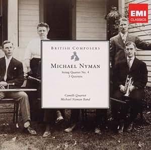 Nyman: String Quartet No.4; Three Quartets - British Composers