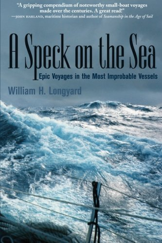 a-speck-on-the-sea-epic-voyages-in-the-most-improbable-vessels