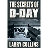 SECRETS OF D DAY: A Masterful History of One of the Most Important Day of the 20th Century (English Edition)