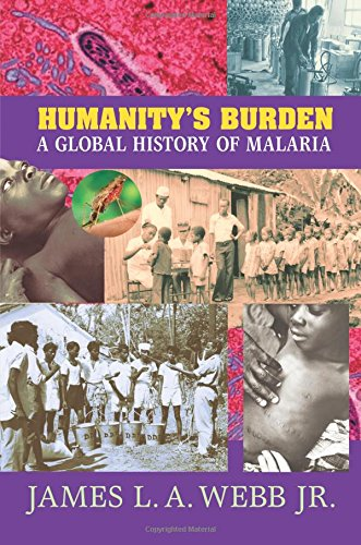 Humanity's Burden: A Global History of Malaria (Studies in Environment and History) por Jr. James L. A. Webb