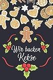 Notizbuch Weihnachten: Skizzenbuch für Rezepte und Backideen von Kuchen, Plätzchen und Keksen zu Weihnachten I Geschenk für Hobbybäcker und Bäckermeister