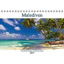 Malediven - Traumhaftes Paradies im Indischen Ozean (Tischkalender 2017 DIN A5 quer): Paradiesische Traumstrände auf den Malediven (Monatskalender, 14 Seiten ) (CALVENDO Orte)