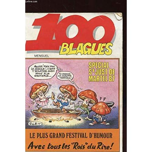 100 BLAGUES N°298 - SPECIAL ST JUSTE MARTEL 1987 - LE PLUS GRAND FESTIVAL D'HUMOUR - AVEC TOUS LES ROIS DU RIRE !