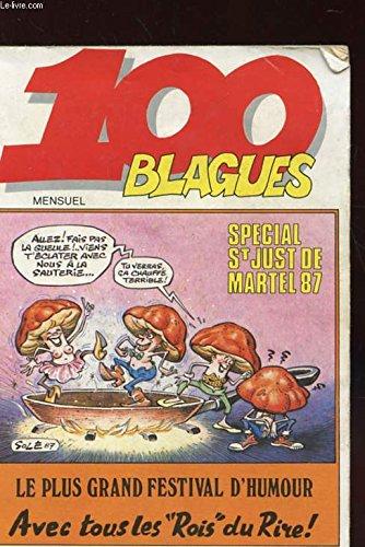 100 BLAGUES N°298 - SPECIAL ST JUSTE MARTEL 1987 - LE PLUS GRAND FESTIVAL D'HUMOUR - AVEC TOUS LES ROIS DU RIRE ! par COLLECTIF