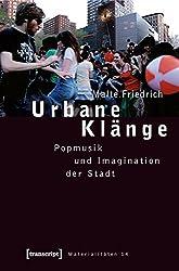 Urbane Klänge: Popmusik und Imagination der Stadt (Materialitäten)