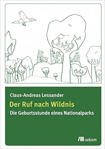 Der Ruf nach Wildnis: Die Geburtsstunde eines Nationalparks