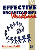 The Effective Organization's Workbook: A Practical Guide to Organizational Renewal