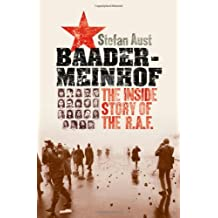 Baader-Meinhof: The Inside Story of the R.A.F. by Stefan Aust (2009-03-30)