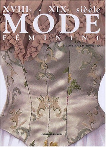 XVIIIe - XIXe siècle mode féminine