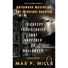 You're cordially invited to: Halloween Mysteries For Midnight Reading: 10 Creepy True Stories that happened on HALLOWEEN!