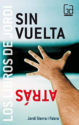 Sin vuelta atrás (Los libros de…) por Jordi Sierra i Fabra