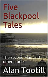 Five Blackpool Tales: The Second Man and other stories