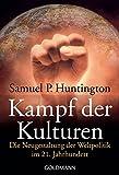 Kampf der Kulturen: Die Neugestaltung der Weltpolitik im 21. Jahrhundert - Samuel P. Huntington