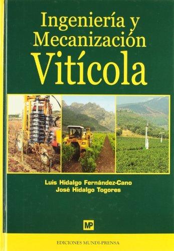 Ingeniería y mecanización vitícola por Luis Hidalgo Fernandez
