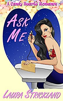 Ask Me (A Candy Hearts Romance) by [Strickland, Laura]