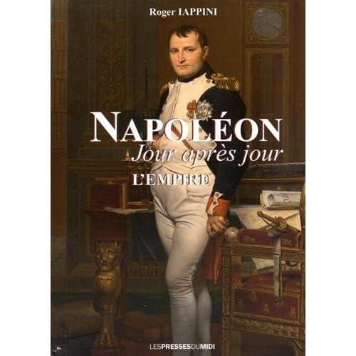 Napoléon jour après jour : l'Empire