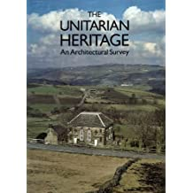 An Architectural Survey Of Chapels And Churches In The Unitarian Tradition In The British Isles