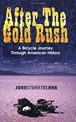 After the Gold Rush: A Bicycle Journey Through American History