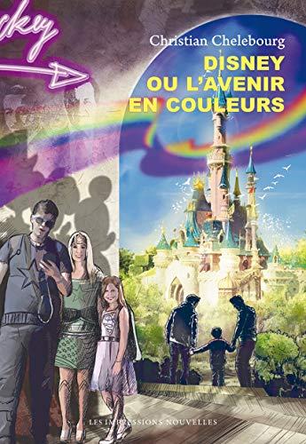 Disney ou l'avenir en couleurs (Réflexions faites) (French Edition) (Del Halloween Reflexiones)