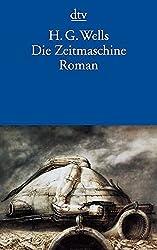 Die Zeitmaschine: Roman