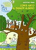 Com'è nato il signor Albero