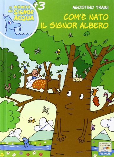 Com' nato il signor Albero. Ediz. illustrata