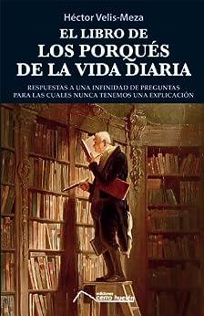 El libro de los porqués de la vida diaria eBook: Héctor