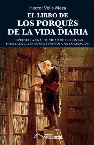 El libro de los porqués de la vida diaria por Héctor Velis-Meza